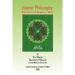 Islamic Philosophy: Mulla Sadra and the Quest of Being